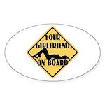 Your Girlfriend on Board Oval Sticker