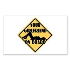 Your Girlfriend on Board Rectangle Bumper Stickers