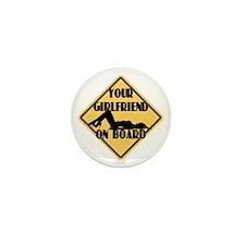 Your Girlfriend on Board Mini Button