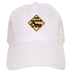 Your Girlfriend on Board Baseball Cap