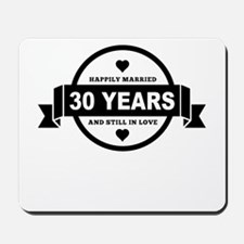 Happily Married 30 Years Mousepad