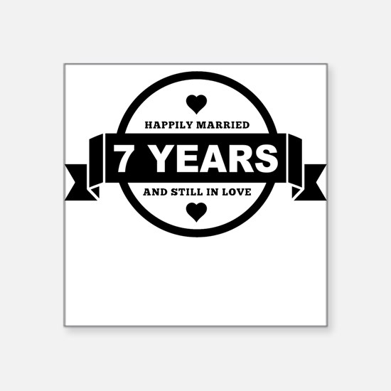 Happily Married 7 Years Sticker