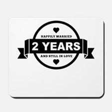 Happily Married 2 Years Mousepad