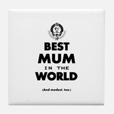 The Best in the World – Mum Tile Coaster