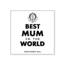 The Best in the World – Mum Sticker