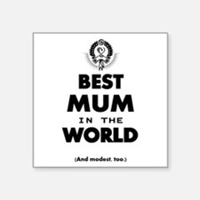 The Best in the World – Mum Sticker