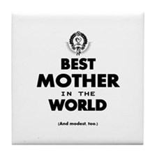 The Best in the World – Mother Tile Coaster