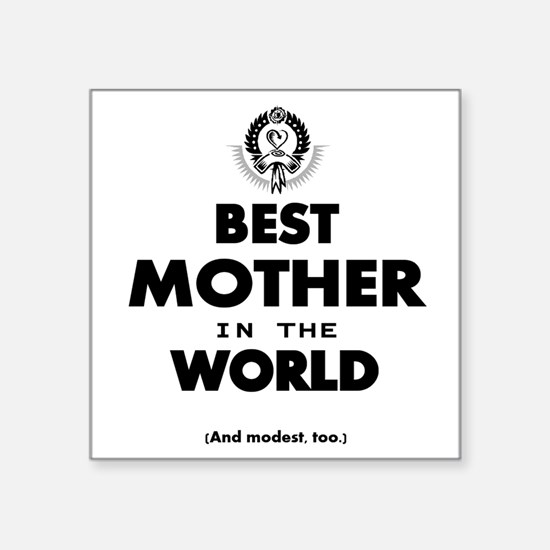 The Best in the World – Mother Sticker
