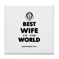 The Best in the World – Wife Tile Coaster