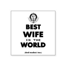 The Best in the World – Wife Sticker