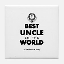 The Best in the World – Uncle Tile Coaster