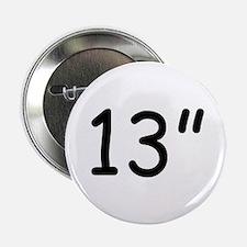 """13"""" Button"""