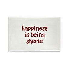 happiness is being Sherie Rectangle Magnet