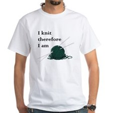 I Knit Therefore I Am Shirt