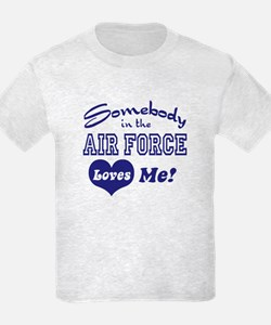 Somebody in the Air Force Loves Me T-Shirt
