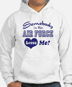 Somebody in the Air Force Loves Me Hoodie