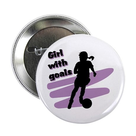 """Girl with goals 2.25"""" Button (10 pack)"""