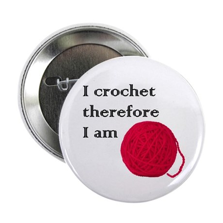 "I Crochet Therefore I am 2.25"" Button (100 pack)"