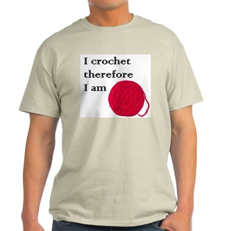 I Crochet Therefore I am Ash Grey T-Shirt