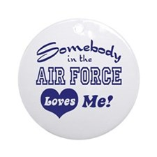 Somebody in the Air Force Loves Me Ornament (Round