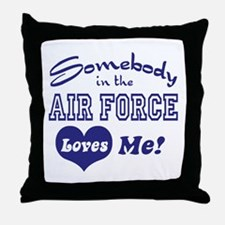 Somebody in the Air Force Loves Me Throw Pillow