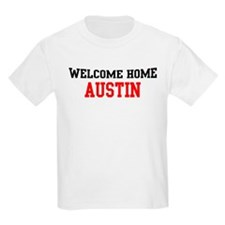 Welcome home AUSTIN T-Shirt