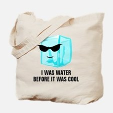 Ice Cube I Was Water Before It Was Cool  Tote Bag
