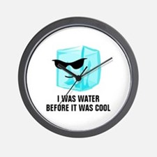 Ice Cube I Was Water Before It Was Cool Wall Clock