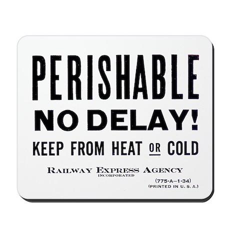 Perishable - No Delay ! Mousepad