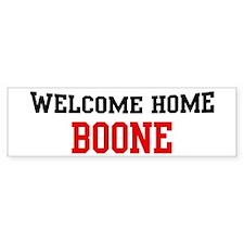 Welcome home BOONE Bumper Bumper Sticker