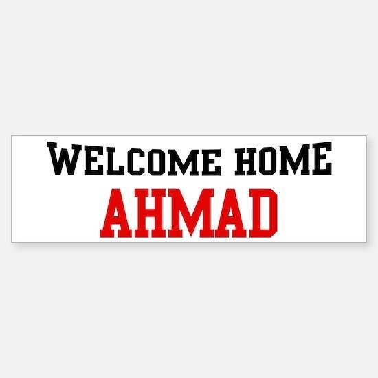 Welcome home AHMAD Bumper Bumper Bumper Sticker