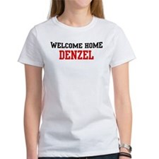 Welcome home DENZEL Tee