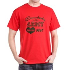 Somebody in the Army Loves Me T-Shirt