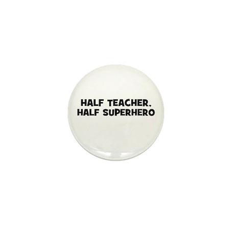 Half Teacher, Half Superhero Mini Button (10 pack)