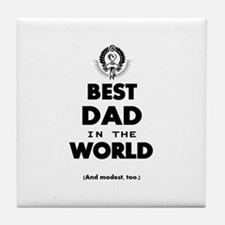 The Best in the World – Dad Tile Coaster