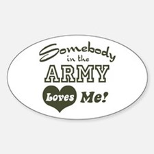 Somebody in the Army Loves Me Oval Decal
