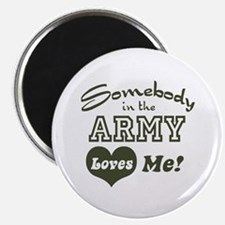 Somebody in the Army Loves Me Magnet