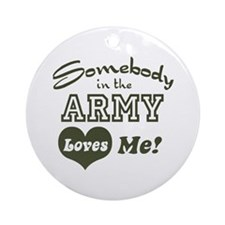 Somebody in the Army Loves Me Ornament (Round)