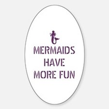 Mermaids have Sticker (Oval)