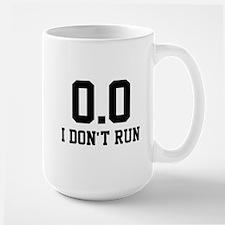 0.0 I don't run funny running parody Large Mug