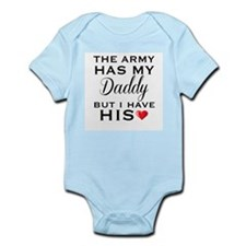 THE ARMY HAS MY DADDY BUT I HAVE HIS HEA Body Suit