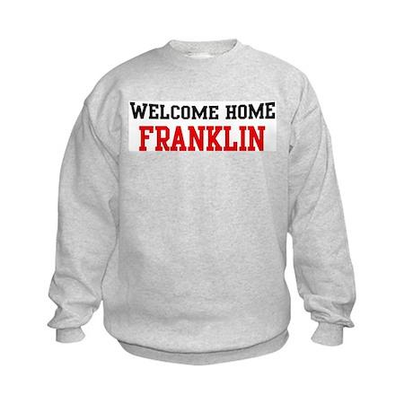 Welcome home FRANKLIN Kids Sweatshirt