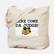 HERE COME DA JUDGE! Tote Bag