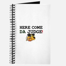 HERE COME DA JUDGE! Journal