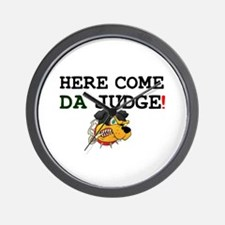 HERE COME DA JUDGE! Wall Clock