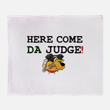 HERE COME DA JUDGE! Throw Blanket