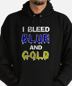 I bleed blue and gold Hoodie