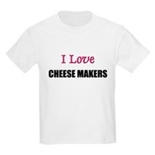 I Love CHEESE MAKERS T-Shirt
