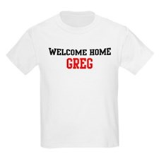 Welcome home GREG T-Shirt