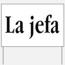 La jefa Yard Sign